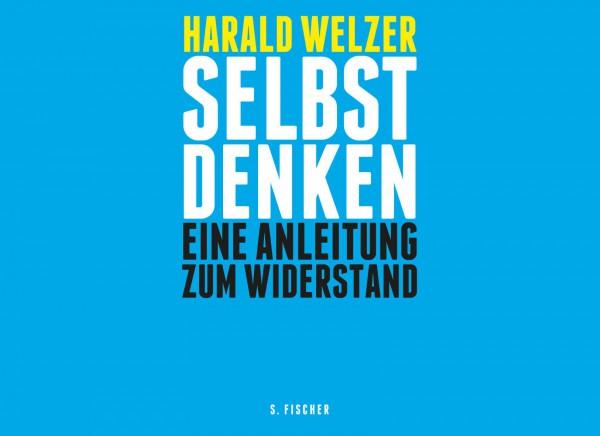 Harald Welzer. Selbst Denken. Bild: S. Fischer
